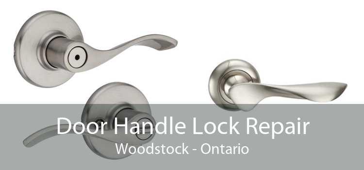 Door Handle Lock Repair Woodstock - Ontario