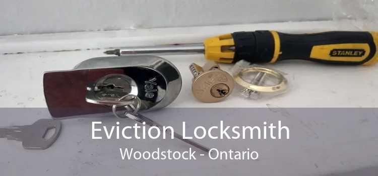 Eviction Locksmith Woodstock - Ontario